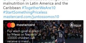 "Master Card ""Every time Messi goals it will donate 10,000 meals to children suffering from starvation!"""
